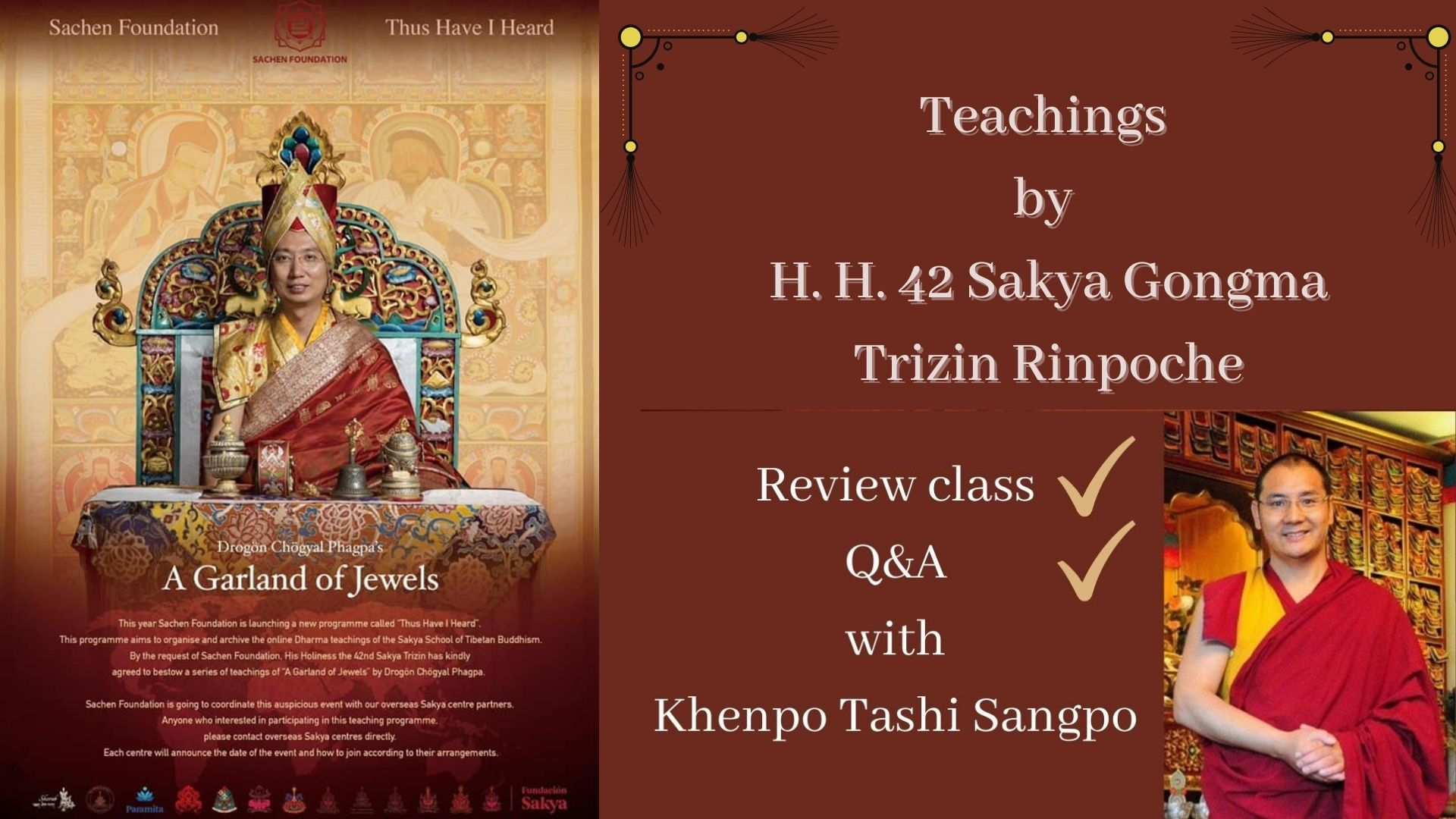 THUS I HAVE HEARD, SESSION 1 & BIRTHDAY OF HH 41 SAKYA GONGMA Trichen Rinpoche